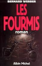 Les Fourmis ebook by Bernard Werber