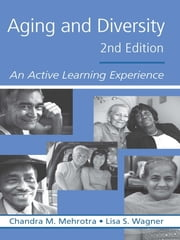 Aging and Diversity - An Active Learning Experience ebook by Chandra M. Mehrotra,Lisa S. Wagner,Stephen Fried,Chandra Mehrotra