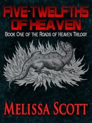 Five-Twelfths of Heaven ebook by Melissa Scott