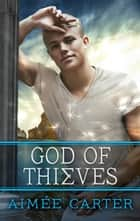 God of Thieves ebook by Aimée Carter