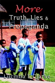 More Truth, Lies and Propaganda - Truth, Lies and Propaganda, #2 ebook by Kobo.Web.Store.Products.Fields.ContributorFieldViewModel