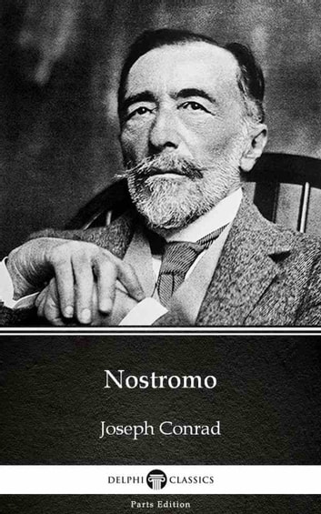 Nostromo by Joseph Conrad (Illustrated) ebook by Joseph Conrad