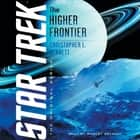 The Higher Frontier audiobook by Christopher L. Bennett