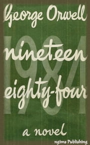 Nineteen Eighty-Four (Illustrated + Active TOC) ebook by George Orwell