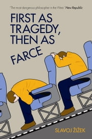 First As Tragedy, Then As Farce ebook by Slavoj Zizek