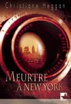 Meurtre à New-York (Harlequin Mira) ebook by Christiane Heggan