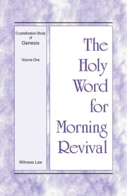 The Holy Word for Morning Revival - Crystallization-study of Genesis Volume 1 ebook by Witness Lee