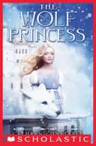 The Wolf Princess ebook by Cathryn Constable