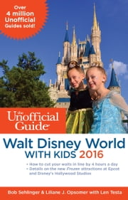 The Unofficial Guide to Walt Disney World with Kids 2016 ebook by Bob Sehlinger,Liliane J. Opsomer,Len Testa