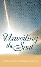 Unveiling the Soul ebook by Rosalyn Becker