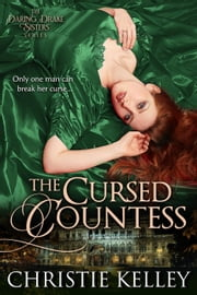 The Cursed Countess - The Daring Drake Sisters, #1 ebook by Christie Kelley