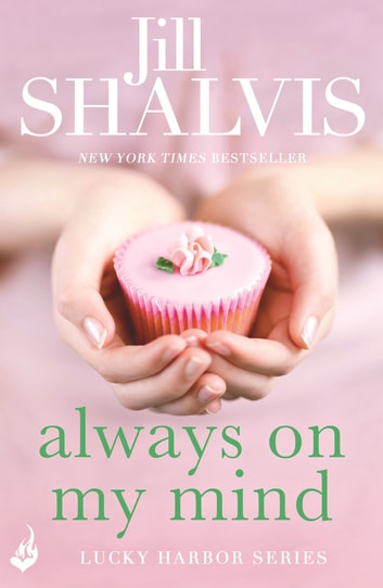 Always On My Mind - Another enchanting book from Jill Shalvis! ebook by Jill Shalvis