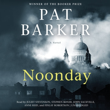 Noonday audiobook by Pat Barker