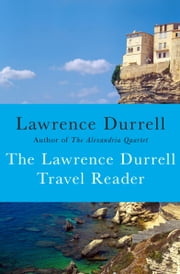 The Lawrence Durrell Travel Reader ebook by Lawrence Durrell