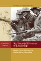 Six Essential Elements of Leadership ebook by Wesley  L. Fox