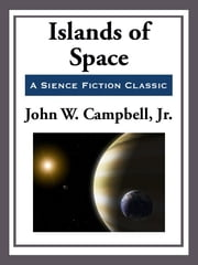 Islands of Space ebook by John W. Campbell Jr.