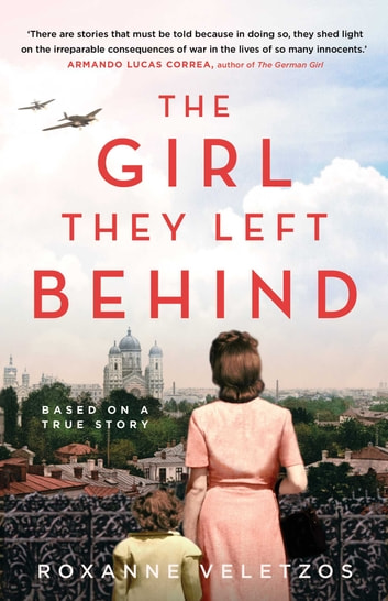 The Girl They Left Behind ebook by Roxanne Veletzos
