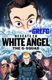 Rescate en White Angel (The G-Squad) ebook by The Grefg