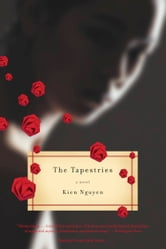 The Tapestries - A Novel ebook by Kien Nguyen