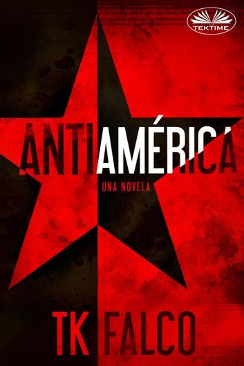 Anti América ebook by T.K. Falco