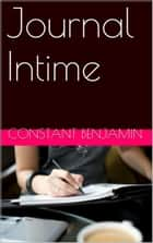 Journal Intime ebook by Constant Benjamin
