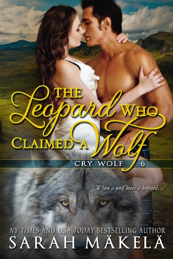 The Leopard Who Claimed A Wolf ebook by Sarah Makela