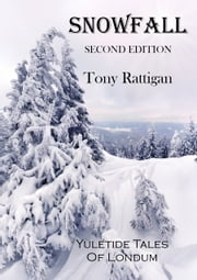 Snowfall: Second Edition ebook by Tony Rattigan
