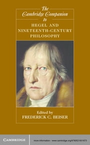 The Cambridge Companion to Hegel and Nineteenth-Century Philosophy ebook by Frederick C. Beiser