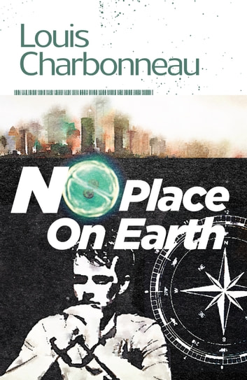 No Place on Earth ebook by Louis Charbonneau