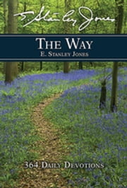 The Way - 364 Daily Devotions ebook by E Stanley Jones Foundation