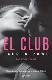 El Club. El Club 3. La redención ebook by Lauren Rowe