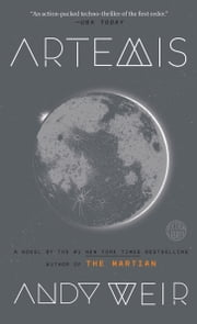 Artemis - A Novel ebook by Andy Weir