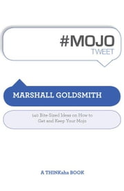#MOJOtweet ebook by Marshall Goldsmith, Edited by Rajesh Setty