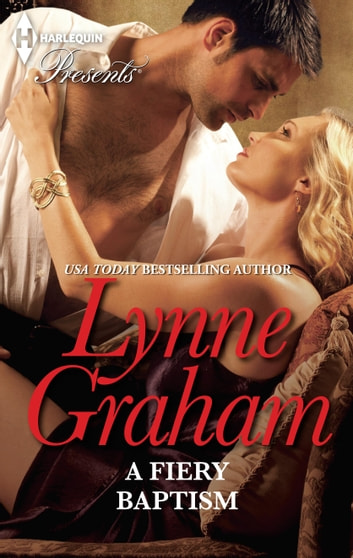 A Fiery Baptism ebook by Lynne Graham