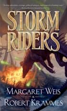 Storm Riders ebook by Margaret Weis,Robert Krammes