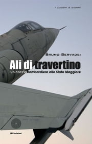 Ali di travertino ebook by Bruno Servadei