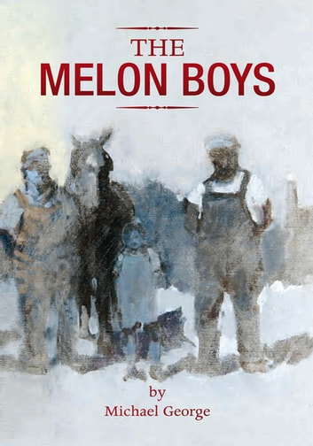 The Melon Boys ebook by Michael George