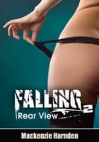 Falling II: Rear View ebook by Mackenzie Harnden
