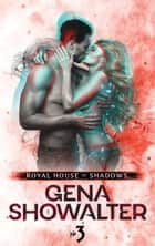 Royal House of Shadows: Part 3 of 12 ebook by Gena Showalter