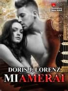 Mi amerai ebook by Doris J. Lorenz