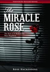 The Miracle Rose ebook by Hackenberg, Rose Marie