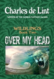 Over My Head ebook by Charles de Lint