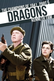Dragons - The Champions of 1941 - Part 5 ebook by Kenneth Tam