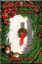 Home for the Holidays ebook by Charmaine Gordon