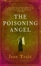 The Poisoning Angel ebook by Jean Teulé