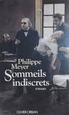 Sommeils indiscrets eBook by Philippe Meyer