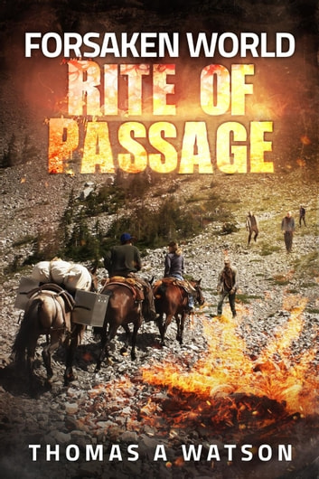 Forsaken World: Rite of Passage - Forsaken World, #3 ebook by Thomas A Watson