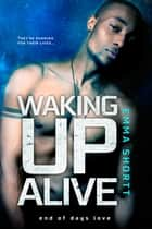 Waking Up Alive 電子書籍 by Emma Shortt