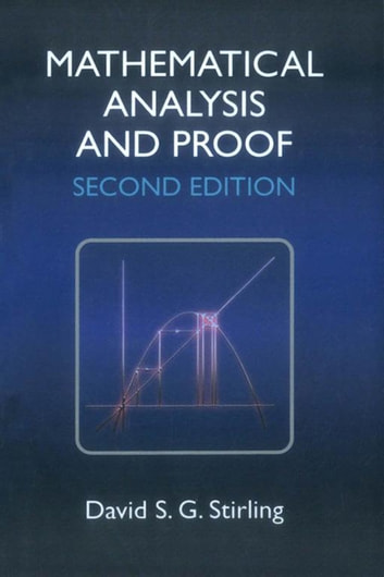 Mathematical Analysis and Proof ebook by David S G Stirling