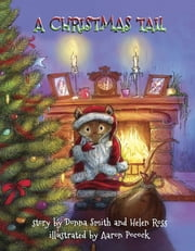 A Christmas Tail ebook by Donna M Smith,Helen Ross,Aaron Pocock